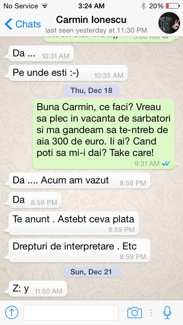 Prietena lui Carmin a incercat sa-si recupereze banii
